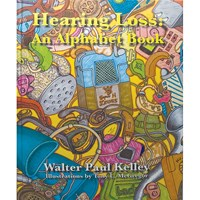 Hearing Loss- An Alphabet Book