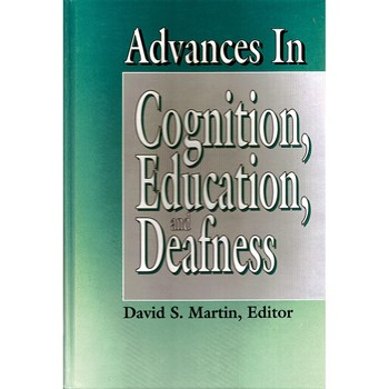 Advances in Cognition, Education, and Deafness