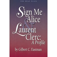Book - Sign Me Alice and Laurent Clerc- A Profile