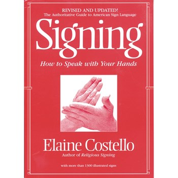 Signing- How to Speak with Your Hands