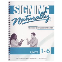 Signing Naturally - Units 1-6- ASL Teachers Guide