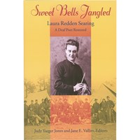 Sweet Bells Jangled- Laura Redden Searing-A Deaf Poet Restored
