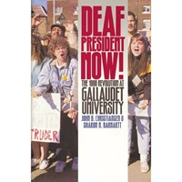 Deaf President Now The 1988 Revolution at Gallaudet University