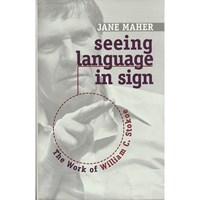 Seeing Language in Sign - The Work of William C. Stokoe