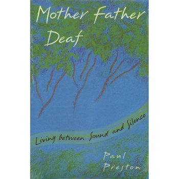 Mother Father Deaf- Living between Sound and Silence