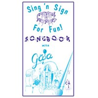 Sing n Sign For Fun- Songbook with Gaia