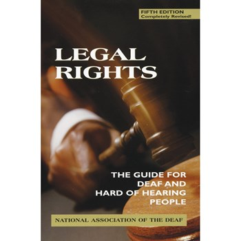 Legal Rights- The Guide for Deaf and Hard of Hearing People