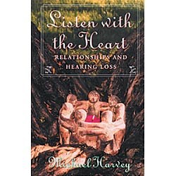 Book - Listen with the Heart- Relationships and Hearing Loss